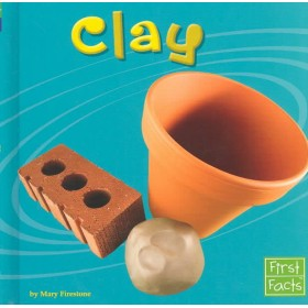 Clay (First Facts: Materials) Hardback