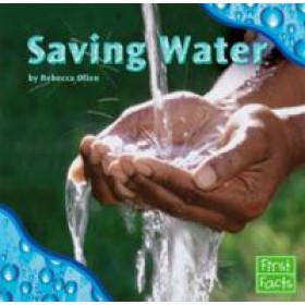 Saving Water (First Facts: Water All Around) Hardback