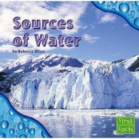 Sources of Water (First Facts: Water All Around) Hardback