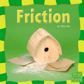 Friction (First Facts: Our Physical World) Hardback