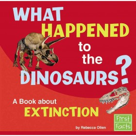 What Happened to the Dinosaurs? A Book about Extinction (Why in the World?)