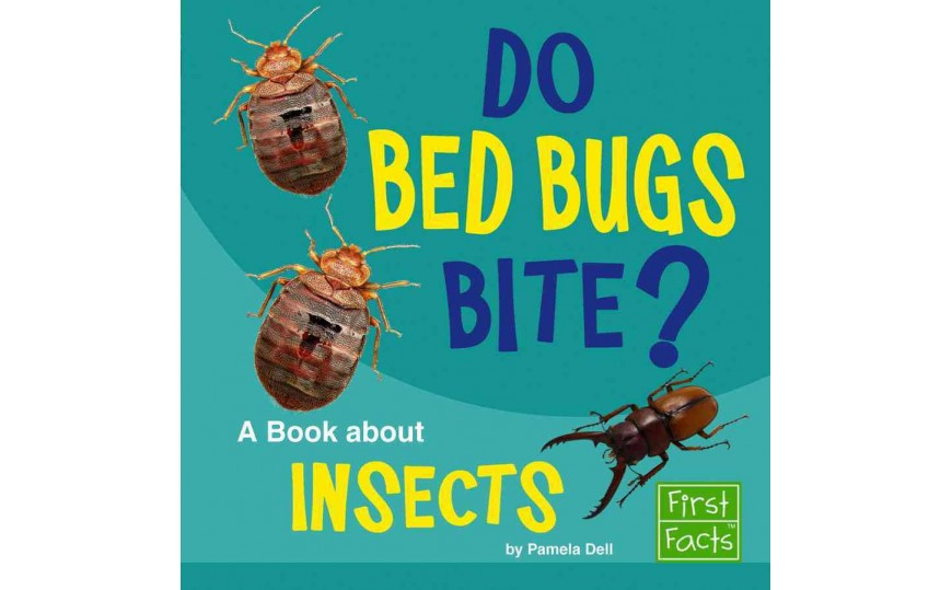 Do Bed Bugs Bite? A Book about Insects (Why in the World?)