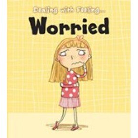 Worried Dealing with Feeling: Read and Learn (Hardback)