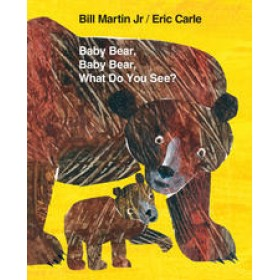 Baby Bear, Baby Bear, What Do You See? By Bill Martin Jr/ Eric Carle (Board Book)