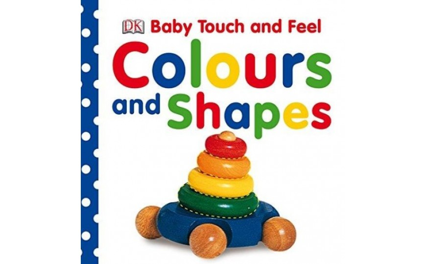 Colours And Shapes Baby Touch And Feel (Board Book)