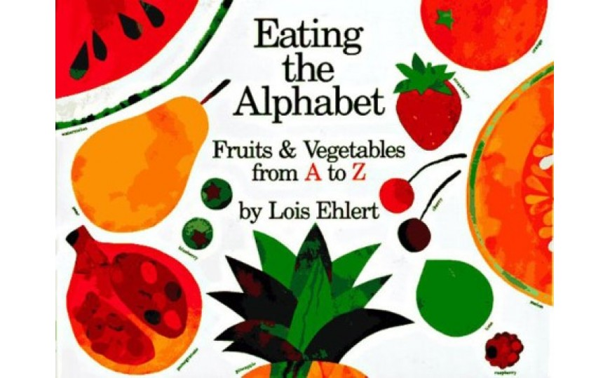 Eating The Alphabet By Lois Ehlert 978 0152244361