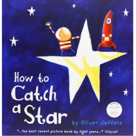 How to Catch a Star by Oilver Jeffers