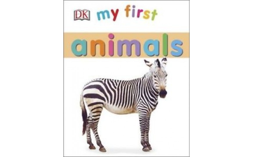 My First  Animals  By DK (Board Book)
