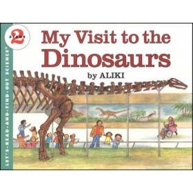 My Visit to the Dinosaurs by Aliki