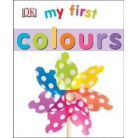 My First Colours By DK (Board Book)