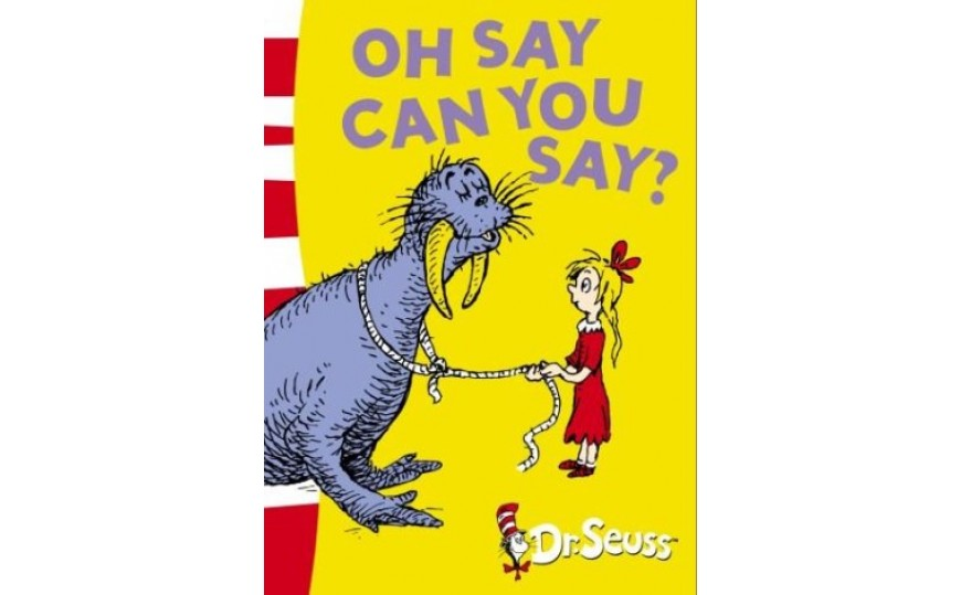Dr Seuss Oh Say Can You Say
