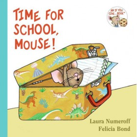 Time for School Mouse by Laura Numeroff (Board Book)
